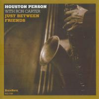 Houston Person With Ron Carter - Just Between Friends