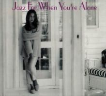 V.A - Jazz For When You're Alone (2003)