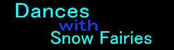 Dances with Snow Fairies