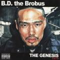 B.D.the brobus  - THE GENESIS