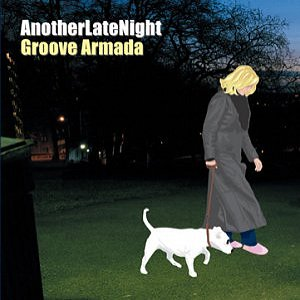 GrooveArmada_AnotherLateNight[1]