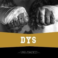 DYS Unloaded