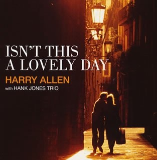 Isn't This A Lovely Day Harry Allen