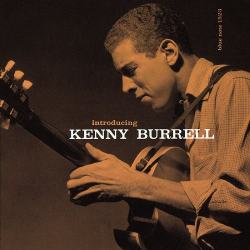 Introducing Kenny Burrell Kenny Burrell