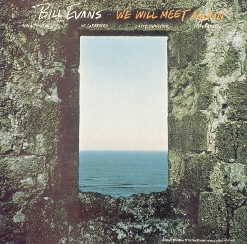 we will meet again the bill evans anthology