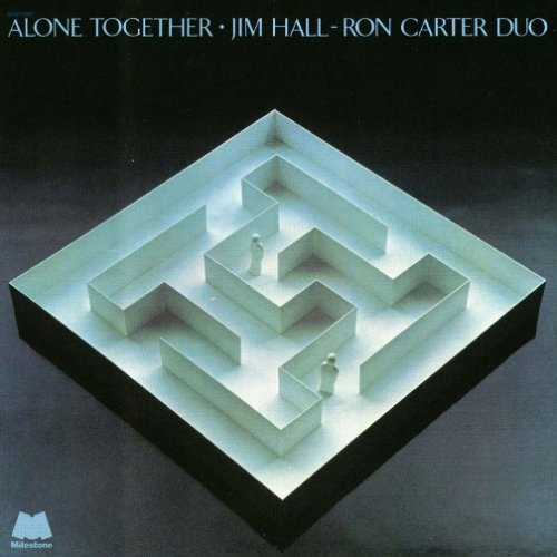 Alone Together Jim Hall - Ron Carter Duo