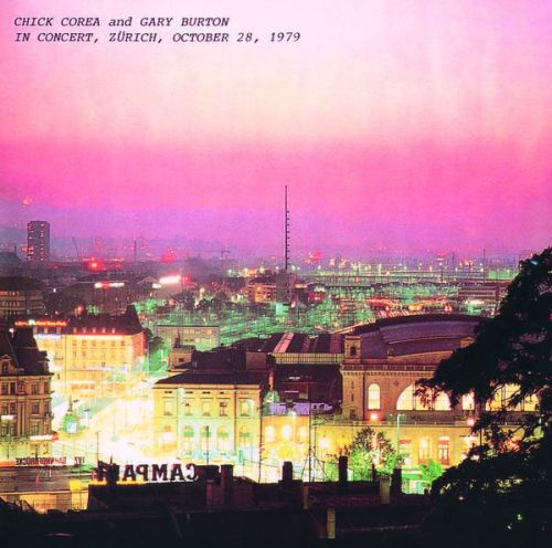 In Concert, Zurich, October 28, 1979 Chick Corea and Gary Burton