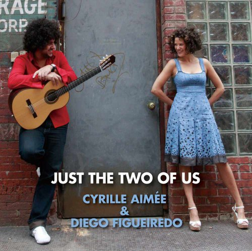 Just The Two Of Us Cyrille Aimee Diego Figueiredo