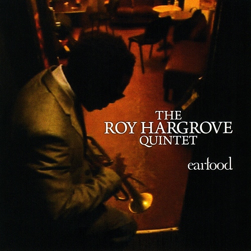 Earfood The Roy Hargrove Quintet