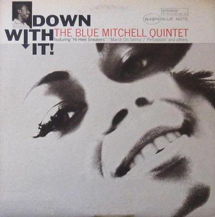 Blue Mitchell Down With It