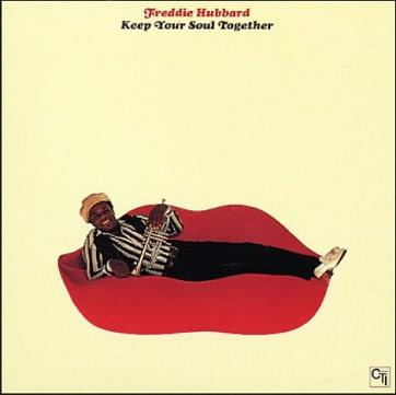 Freddie Hubbard Keep Your Soul Together