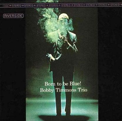 Bobby Timmons Born To Be Blue