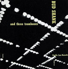 Bud Shank And Three Tromnones PJLP 14
