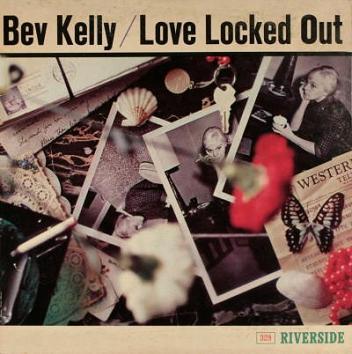 Bev Kelly Love Locked Out Riversid RLP 328