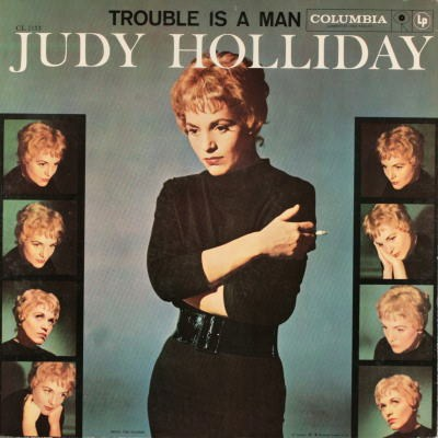 Judy Holliday Trouble Is A Man Columbia CL 1153