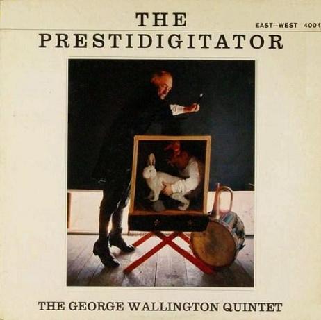 George Wallington The Prestidigitator East-West 4004