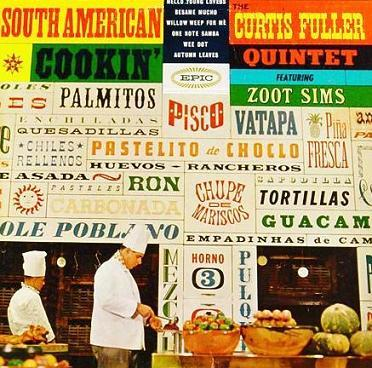 Curtis Fuller South American Cookin