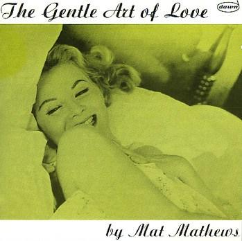 Mat Mathews The Gentle Art Of Love dawn DLP 1111