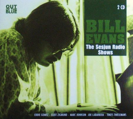 Bill Evans The Sesjun Radio Shows