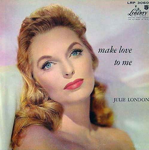 Julie London Make Love To Me Liberty LRP 3060
