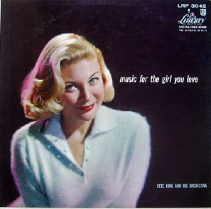 Pete King Music For The Girl You Love Liberty LRP 3042
