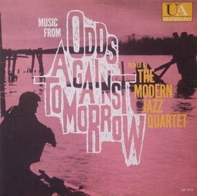 The Modern Jazz Quartet Odds Against Tomorrow United Artists UAL 4063