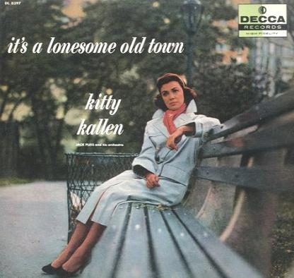 Kitty Kallen Its A Lonesome Old Town Decca DL 8397