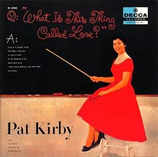 Pat Kirby What Is This Thing Called Love Decca DL 8428