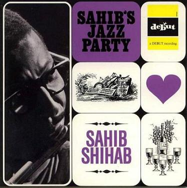 Sahib Shihab Sahibs Jazz Party Debut