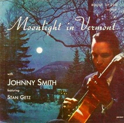Moonlight In Vermont Johnny Smith Roost LP 2211