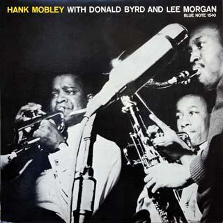 Hank Mobley With Donald Byrd And Lee Morgan Blue Note BLP 1540