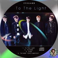 FTISLAND To The Light(初回限定盤A)