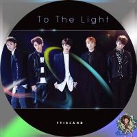 FTISLAND To The Light(初回限定盤A)汎用