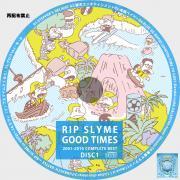 RIP SLYME_GOOD TIMES_1