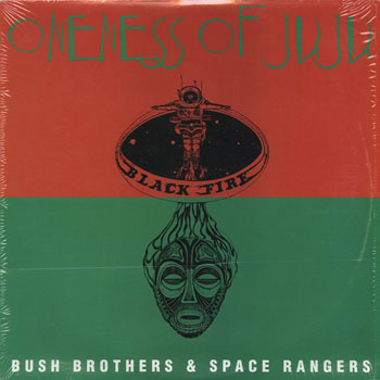 DG_ONENESS OF JUJU_BUSH BROTHERS  SPACE RANGERS_201312