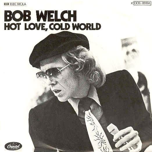 Bob Welch 1978 Hot Love, Cold World
