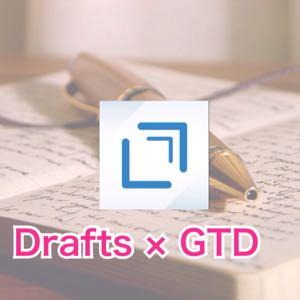 Drafts GTD