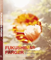 9789187007033_large_fukushimas-farger-atta-roster-om-katastrofen-i-japan.jpg