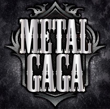 METAL GAGA