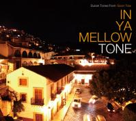 IN YA MELLOW TONE1